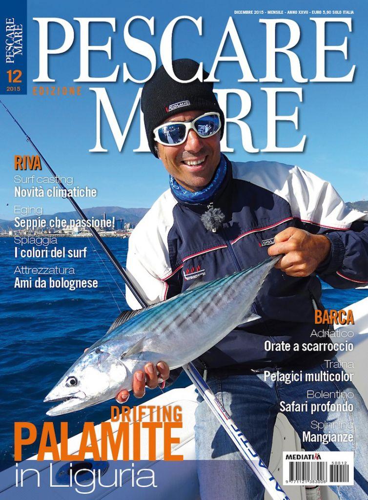 Pescare Mare, numero di dicembre 2015. Mensile di pesca dalla barca, spinning, traina col vivo e fishing boat